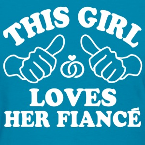 Girl Loves Her fiance Women's T-Shirts - Women's T-Shirt