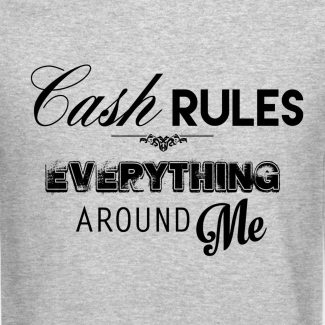Cash Rules Everything - 80Kingz