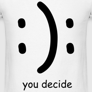 You Decide - Men's T-Shirt