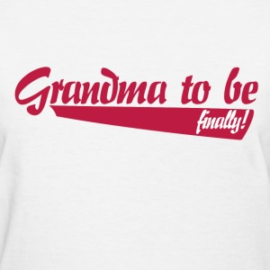 Grandma to be finally  - Women's T-Shirt