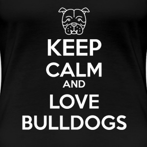 Keep Calm Bulldogs Women's T-Shirts - Women's Premium T-Shirt