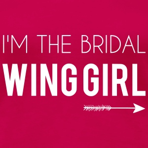 I'm the Bridal Wing Girl - Women's Tee - Women's Premium T-Shirt