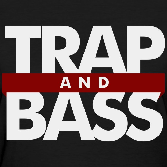 Trap and Bass Womens T-shirt