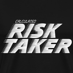 Calculated Risk Taker - Shirt - Men's Premium T-Shirt