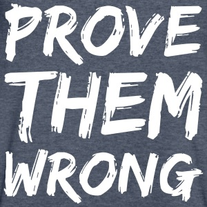 Prove Them Wrong T-Shirts - Men's V-Neck T-Shirt by Canvas