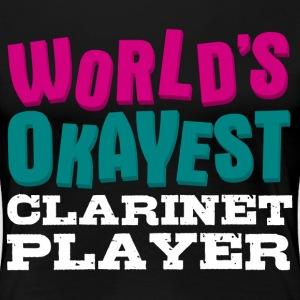 World's Okayest Clarinet Player - Women's Premium T-Shirt