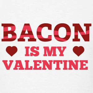Bacon Is My Valentine - Men's T-Shirt