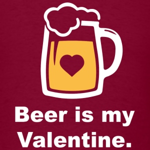 Beer Is My Valentine - Men's T-Shirt