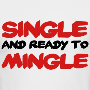 Single and ready to mingle Long Sleeve Shirts - Men's Long Sleeve T-Shirt by Next Level