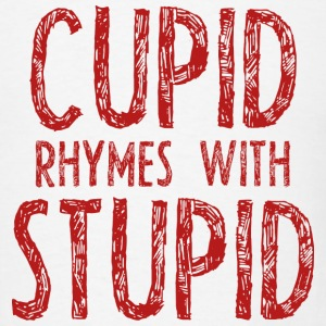 Cupid Rhymes With Stupid - Men's T-Shirt