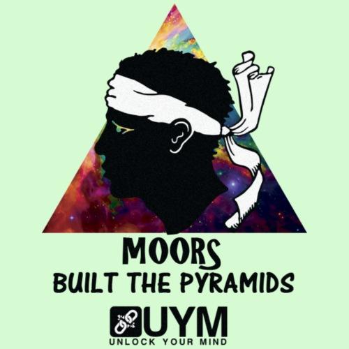 UYM Moors Built The Pyramids Black Rainbow
