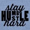 Stay Humble Hustle Hard - Unisex Tri-Blend T-Shirt