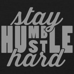 Stay Humble Hustle Hard Women's T-Shirts - Women's T-Shirt