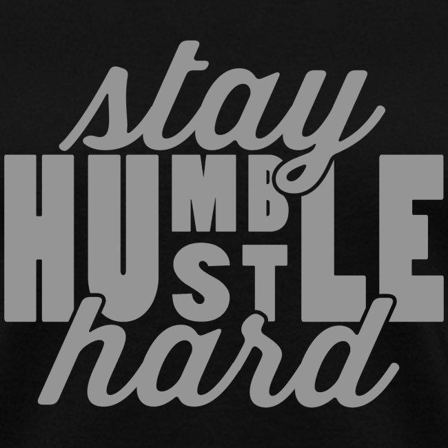 Stay Humble Hustle Hard