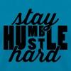Stay Humble Hustle Hard - Women's T-Shirt