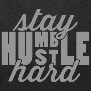 Stay Humble Hustle Hard Bags & backpacks - Tote Bag