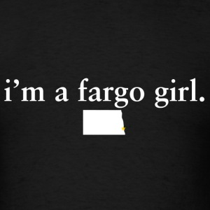 Fargo Girl Pride Proud T-Shirt Tee Tops Shirts T-Shirts - Men's T-Shirt