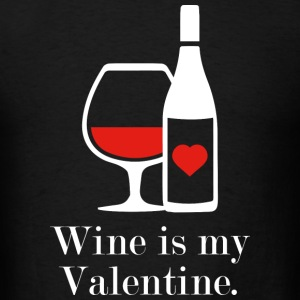 Wine Is My Valentine - Men's T-Shirt
