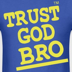 TRUST GOD BRO T-Shirts - Men's T-Shirt