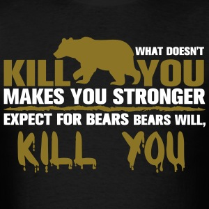 Bears Will Kill You T-Shirts - Men's T-Shirt