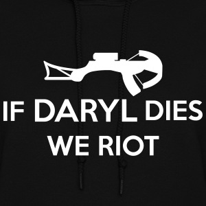 If Daryl Dies We Riot Hoodies - Women's Hoodie