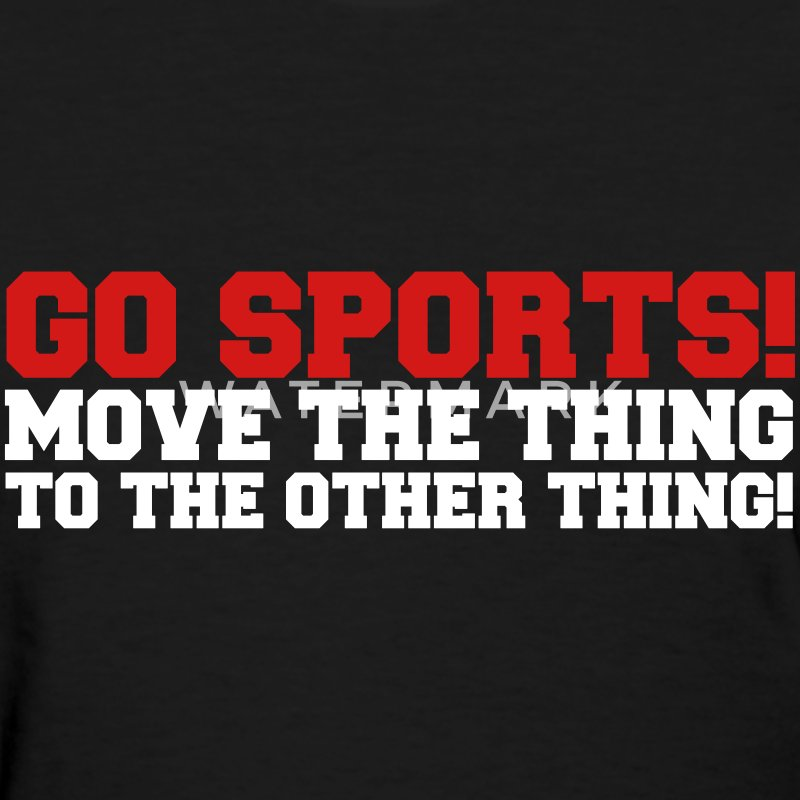 Go Sports! Women's T-Shirts - Women's T-Shirt
