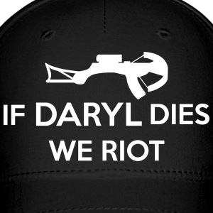 If Daryl Dies We Riot Caps - Baseball Cap