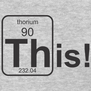 Thorium This! Women's T-Shirts - Women's T-Shirt