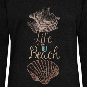 Life is a Beach - Women's Wideneck Sweatshirt