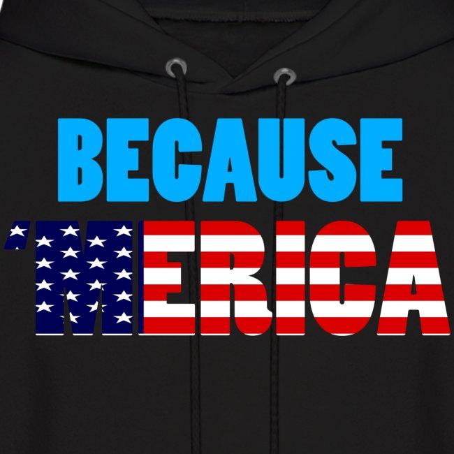 Because 'Merica!