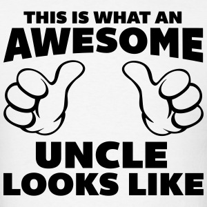 Awesome Uncle Looks Like T-Shirts - Men's T-Shirt