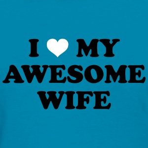 I Love My Wife T-shirts - T-shirt pour femmes