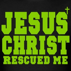 JESUS CHRIST RESCUED ME
