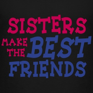 sisters make the best friends 2c Baby & Toddler Shirts - Toddler Premium T-Shirt