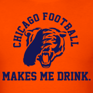 Design ~ Chicago Football makes me Drink
