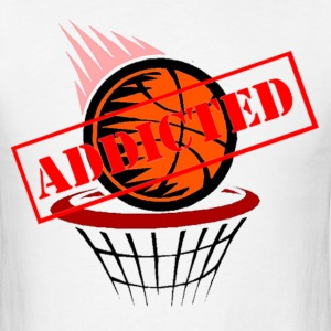Addicted to Basketball T-Shirts - Men's T-Shirt