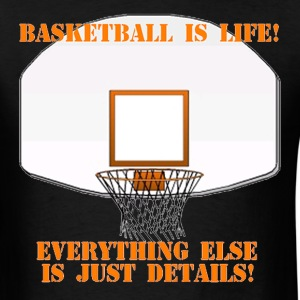 Basketball is Life T-Shirts - Men's T-Shirt