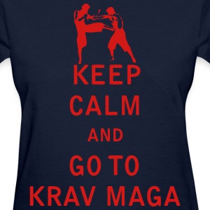 Keep Calm and Go To Krav Maga - Women's T-Shirt