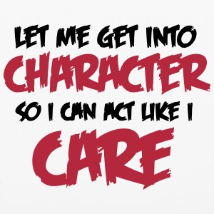 Get Into Character/Like I care Phone & Tablet Cases - iPhone 6/6s Rubber Case