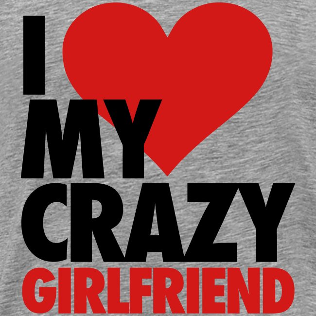 The Love Lounge Shoppe I Love My Crazy Girlfriend Tee Mens