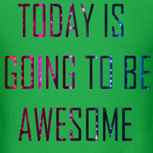 Today is going to be awesome  Men's T-Shirt - Men's T-Shirt