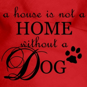 A House Is Not A Home Without A Dog -  Dog Bandana - Dog Bandana