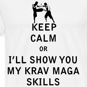 Keep Calm or i'll Show You My Krav Maga Skills - Men's Premium T-Shirt