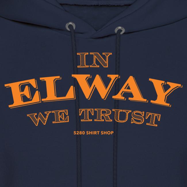 In Elway We Trust - Hoodie - OP