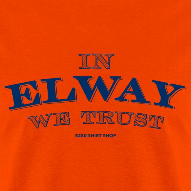 In Elway We Trust - Mens - T-Shirt - NP