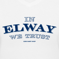 Design ~ In Elway We Trust - Ladies - V-Neck - NP