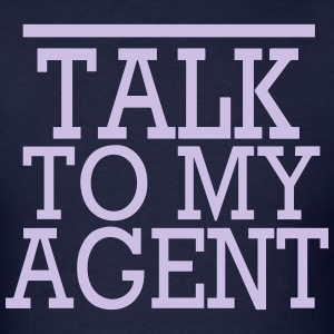 TALK TO MY AGENT T-Shirts - Men's T-Shirt