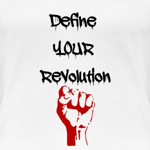 Define Your Revolution Woman's Tee - Women's Premium T-Shirt