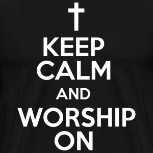 Keep Calm and Worship On - Men's Premium T-Shirt