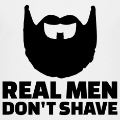 Real men don't shave Kids' Shirts